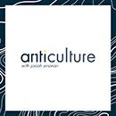 Anticulture Podcast
